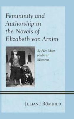 Femininity and Authorship in the Novels of Elizabeth von Arnim