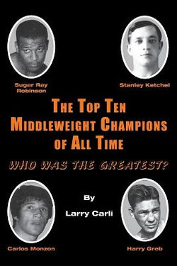 The Top Ten Middleweight Champions of All Time