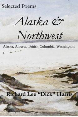 Selected Poems: Alaska & Northwest