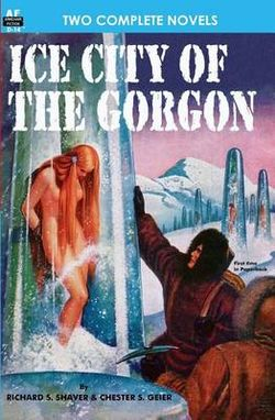 Ice City of the Gorgon and When the World Tottered
