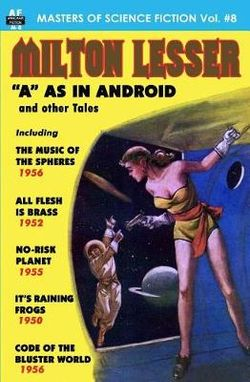 Masters of Science Fiction, Volume Eight, Milton Lesser