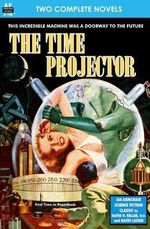 Time Projector, the, and Strange Compulsion