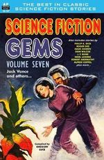 Science Fiction Gems, Volume Seven, Jack Vance and Others