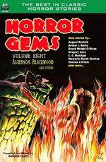 Horror Gems, Volume Eight, Algernon Blackwood and Others
