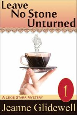 Leave No Stone Unturned (a Lexie Starr Mystery, Book 1)