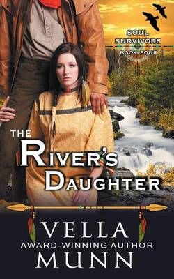 The River's Daughter (The Soul Survivors Series, Book 4)