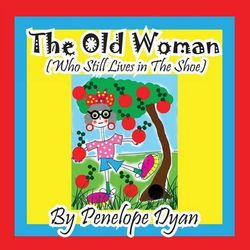 The Old Woman (Who Still Lives in the Shoe)