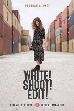 Write! Shoot! Edit!