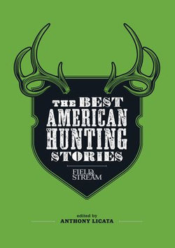 Field & Stream: The Best American Hunting Stories