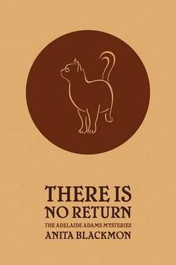 There Is No Return (Adelaide Adams Mystery)