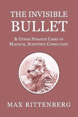 The Invisible Bullet & Other Strange Cases of Magnum, Scientific Consultant
