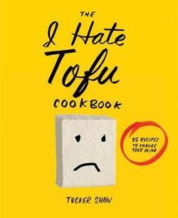 The I Hate Tofu Cookbook cover image