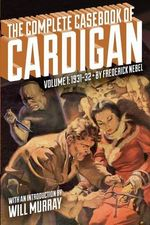 The Complete Casebook of Cardigan, Volume 1