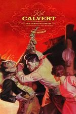 Kid Calvert - the Complete Series