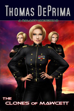 The Clones of Mawcett (A Galaxy Unknown, Book 3)