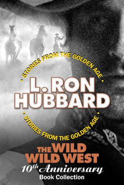 The Wild Wild West 10th Anniversary Book Collection (Shadows from Boot Hill, King of the Gunman, The Magic Quirt and the No-Gun Man)