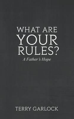 What Are Your Rules? a Father's Hope