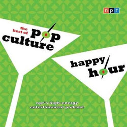 NPR the Best of Pop Culture Happy Hour