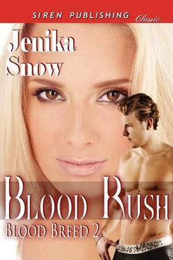 Blood Rush [Blood Breed 2] (Siren Publishing Classic)