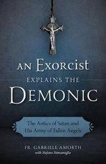 An Exorcist Explains the Demonic