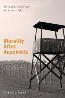Morality After Auschwitz