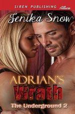 Adrian's Wrath [The Underground 2] (Siren Publishing Allure)