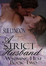 A Strict Husband: Wyoming Heat Book Two