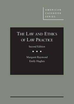The Law and Ethics of Law Practice