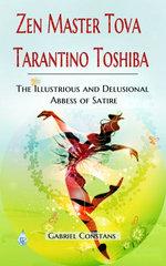 Zen Master Tova Tarantino Toshiba, The Illustrious and Delusional Abbess of Satire