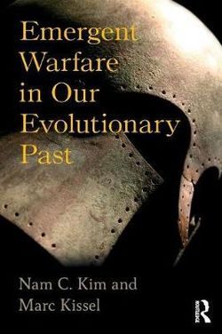 Emergent Warfare in Our Evolutionary Past