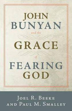 John Bunyan and the Grace of Fearing God