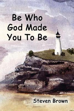 Be Who God Made You to Be