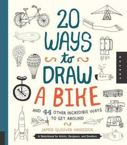 20 Ways to Draw a Bike and 44 Other Incredible Ways to Get Around