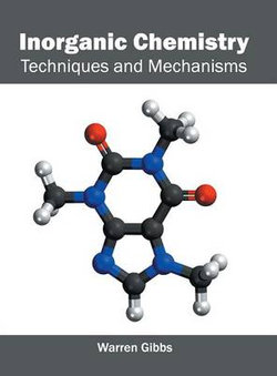 Inorganic Chemistry: Techniques and Mechanisms