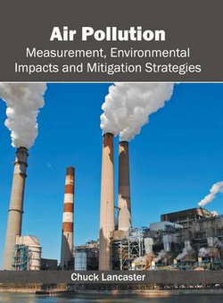 Air Pollution: Measurement, Environmental Impacts and Mitigation Strategies