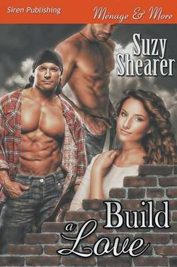 Build a Love (Siren Publishing Menage and More)