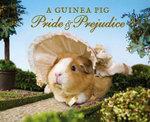 A Guinea Pig Pride and Prejudice