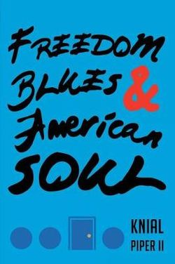 Freedom Blues and American Soul