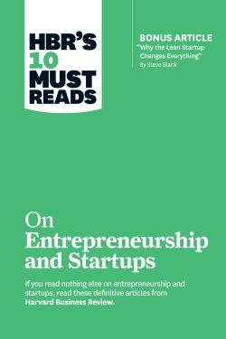 HBR's 10 Must Reads on Entrepreneurship and Startups