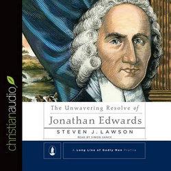 The Unwavering Resolve of Jonathan Edwards