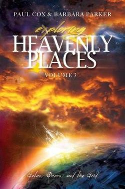 Exploring Heavenly Places - Volume 3 - Gates, Doors and the Grid