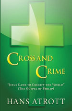 "Cross And Crime: ""Jesus Came to Crucify the World"" (The Gospel of Philip)"