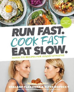 Run Fast. Cook Fast. Eat Slow