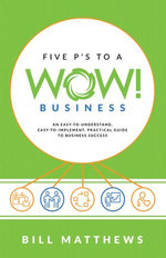 Five P's to a Wow Business