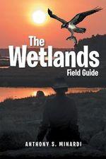 The Wetlands Field Guide