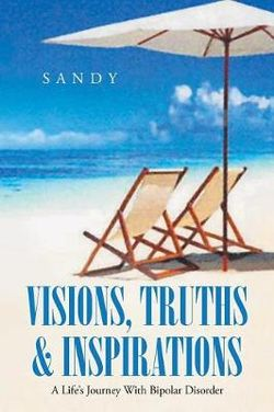 Visions, Truths & Inspirations