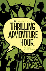 The Thrilling Adventure Hour: A Spirited Romance