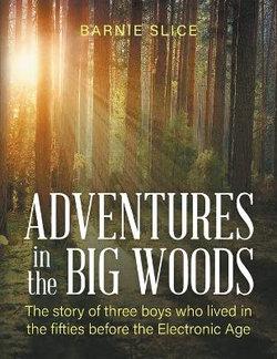 Adventures in the Big Woods