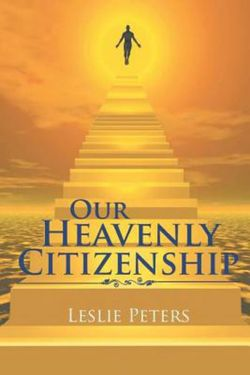 Our Heavenly Citizenship
