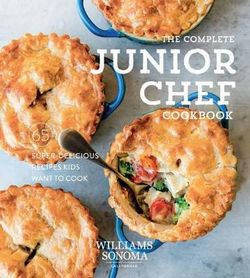 The Complete Junior Chef Cookbook